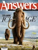 Spring Answers sneak peek: When Was the Ice Age in Biblical History?
